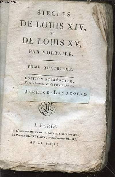SIECLES DE LOUIS XIV ET DE LOUIS XV - TOME QUATRIEME