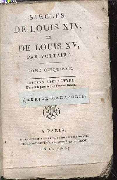 SIECLES DE LOUIS XIV ET DE LOUIS XV - TOME CINQUIEME.