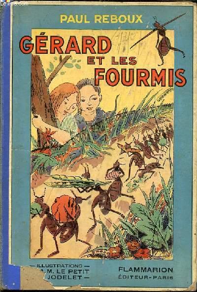 GERARD ET LES FOURMIS - ILLUSTRATIONS DE LE PETIT ET JODELET.