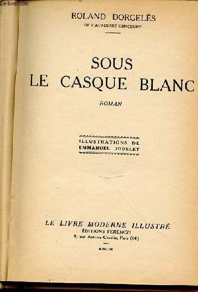 SOUS LE CASQUE BLANC - ILLUSTRATIONS DE EMMANUEL JODELET.