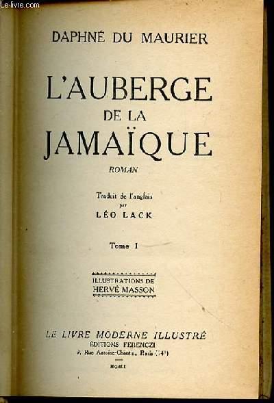 L'AUBERGE DE LA JAMAIQUE - TOME 1 / ILLUSTRATIONS DE HERVE MASSON - TRADUIT DE L'ANGLAIS PAR LEO LACK.