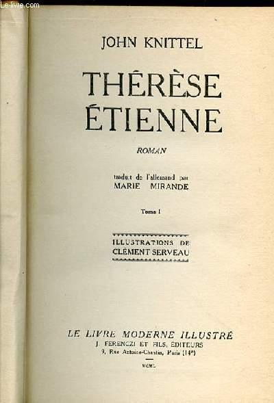 THERESE ETIENNE - TOME 1+TOME 2 / ILLUSTRATIONS DE CLEMENT SERVEAU - TRADUIT DE L'ALLEMAND PAR MARIE MIRANDE.