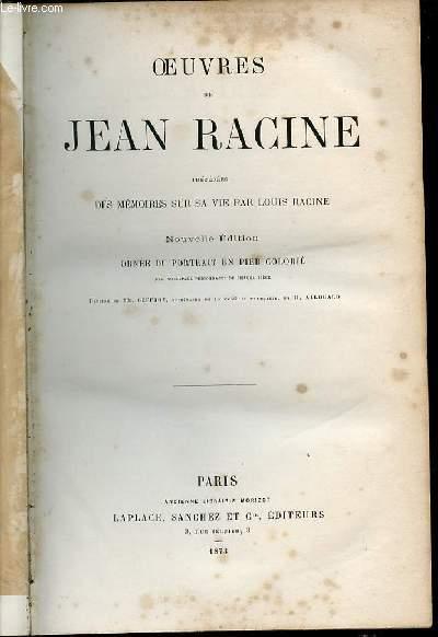 OEUVRES DE JEAN RACINE - PRECEDEES DES MEMOIRES SUR SA VIE PAR LOUIS RACINE.