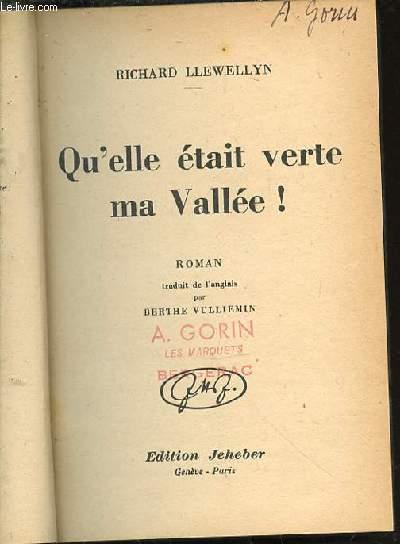 QU'ELLE ETAIT VERTE MA VALLEE ! - ROMAN TRADUIT DE L'ANGLAIS PAR BERTHE VULLIEMIN.