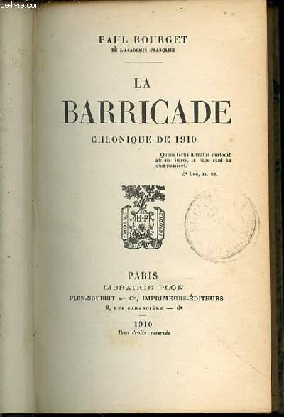 LA BARRICADE : CHRONIQUE DE 1910.
