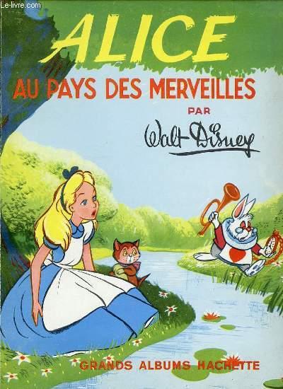 ALICE AU PAYS DES MERVEILLES - D'APRES LEWIS CARROLL.