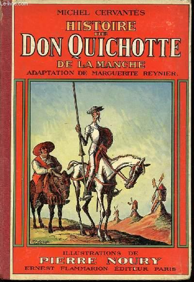 HISTOIRE DE DON QUICHOTTE DE LA MANCHE - ADAPTATION DE MARGUERITE REYNIER / ILLUSTRATIONS DE PIERRE NOURY.