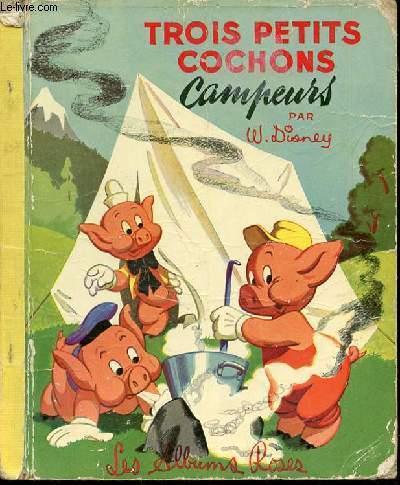 TROIS PETITS COCHONS CAMPEURS - LES ALBUMS ROSES.