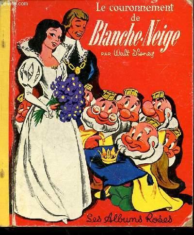 LE COURONNEMENT DE BLANCHE-NEIGE - LES ALBUMS ROSES.