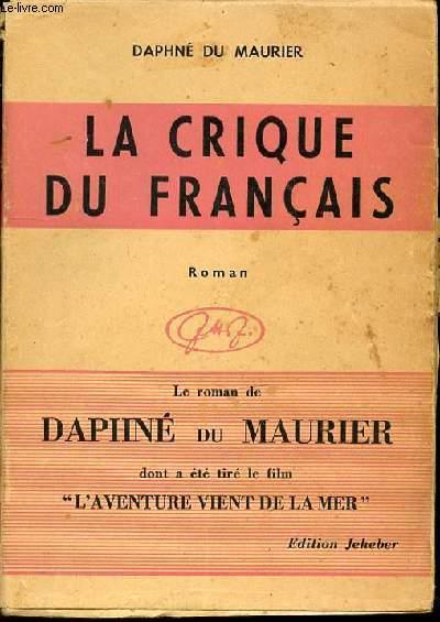 LA CRIQUE DU FRANCAIS - ROMAN.