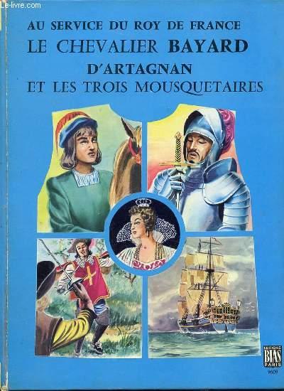 AU SERVICE DU ROY DE FRANCE LE CHEVALIER D'ARTAGNAN ET LES TROIS MOUSQUETAIRES.