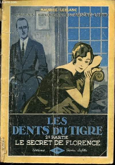 LES DENTS DU TIGRE - DEUXIEME PARTIE : LE SECRET DE FLORENCE.  ILLUSTRATIONS DE M. TOUSSAINT ET R. BRODERS.