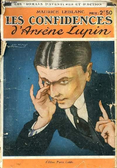 LES CONFIDENCES D'ARSENE LUPIN - AVENTURES EXTRAORDINAIRES D'ARSENE LUPIN.