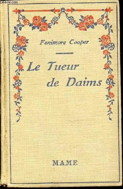 LE TUEUR DE DAIMS (DEERSLAYERS) - ADAPTATION DE A.-J. HUBERT / COLLECTION POUR TOUS.