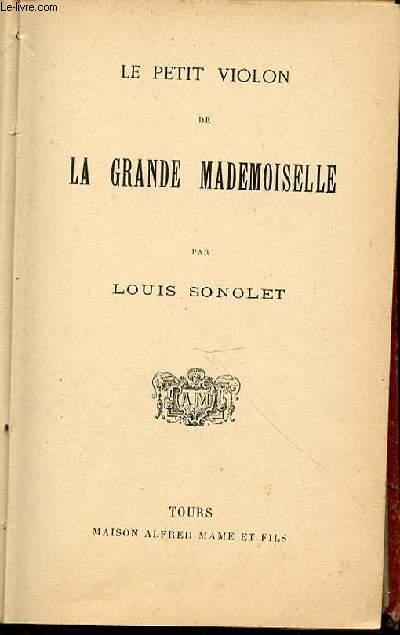 LE PETIT VIOLON DE LA GRANDE DEMOISELLE.