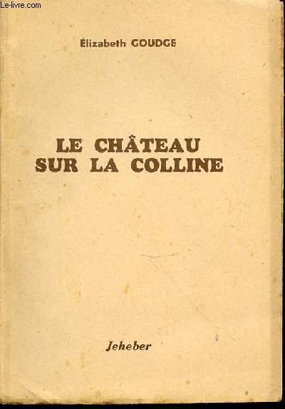 LE CHATEAU SUR LA COLLINE.