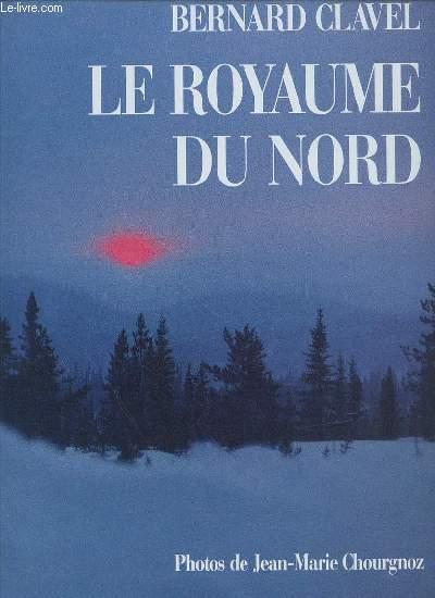 LE ROYAUME DU NORD - PHOTOS DE JEAN-MARIE CHOURGNOZ.