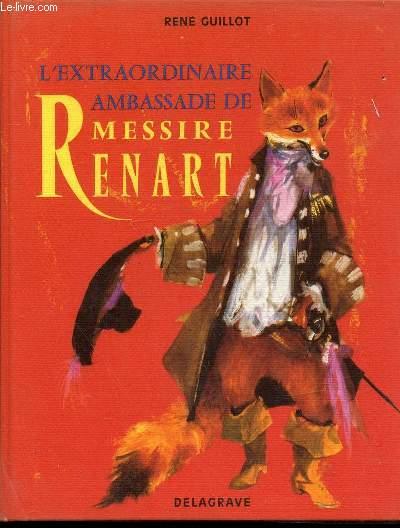 L'EXTRAORDINAIRE AMBASSADE DE MESSIRE RENART - ILLUSTRATIONS DE PAUL DURAND.