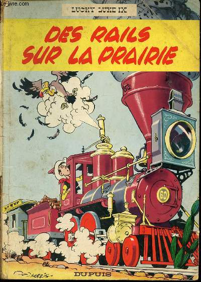 DES RAILS SUR LA PRAIRIE - LUCKY LUKE IX / ILLUSTRATIONS DE L'AUTEUR.