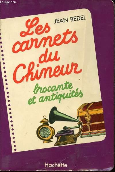 LES CARNETS DU CHINEUR : BROCANTE ET ANTIQUITES.