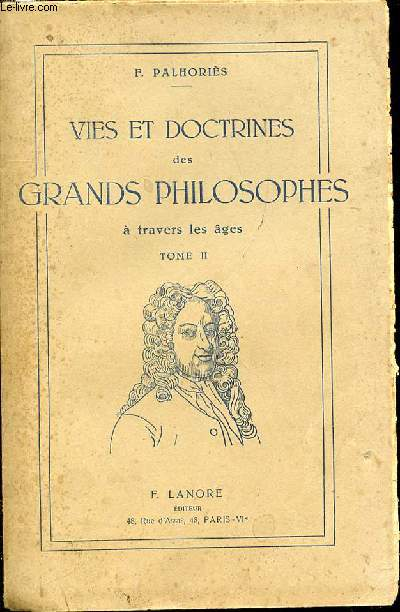 VIES ET DOCTRINES DES GRANDS PHILOSOPHES A TRAVERS LES AGES - TOME II.