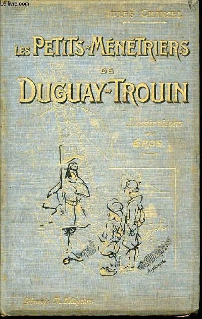 LES PETITS MENETRIERS DE DUGUAY-TROUIN - ILLUSTRATIONS DE GROS.