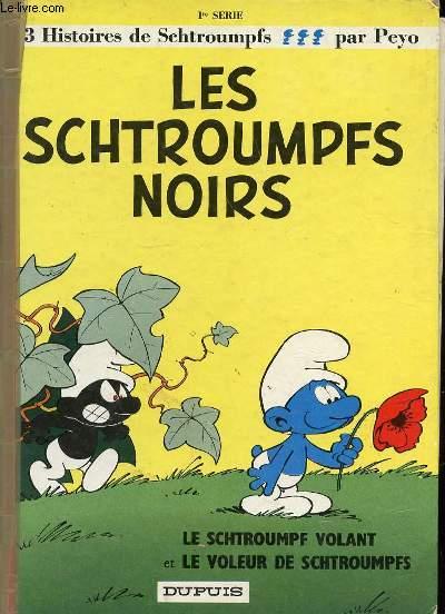 3 HISTOIRES DE SCHTROUMPFS : LES SCHTROUMPFSNOIRS + LE SCHTROUMPF VOLANT + LE VOLEUR DES SCHTROUMPFS.