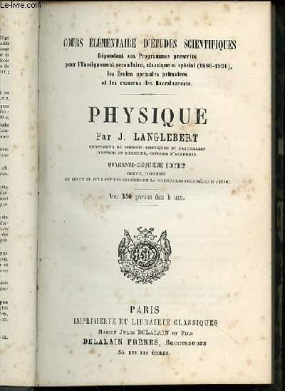PHYSIQUE - COURS ELEMENTAIRES D'ETUDES SCIENTIFIQUES.
