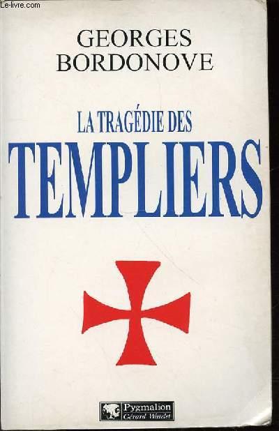 LA TRAGEDIE DES TEMPLIERS - LES GRANDES HEURES DE L'HISTOIRE DE FRANCE.