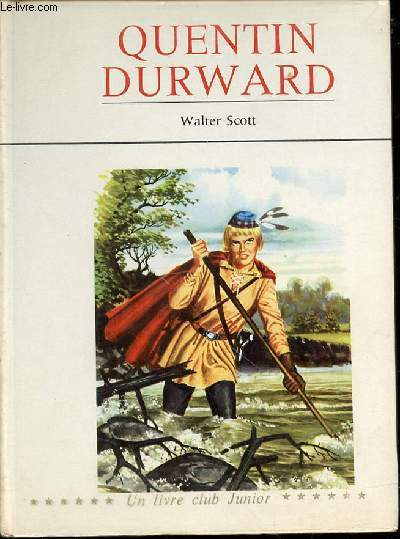 QUENTIN DURWAD - ILLUSTRATIONS DE LE HUEN / ADAPTATION DE A. DUPUIS.