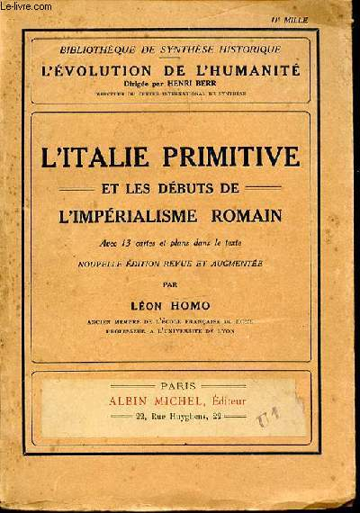 L'ITALIE PRIMITIVE ET LES DEBUTS DE L'IMPERIALISME ROMAIN - BIBLIOTHEQUE DE SYNTHESE HISTORIQUE / L'EVOLUTION DE L'HUMANITE.