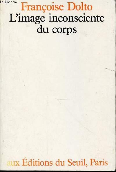 L'IMAGE INCONSCIENTE DU CORPS.