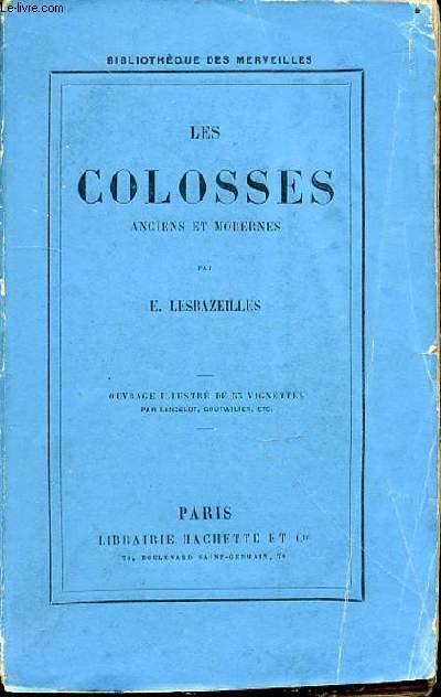 LES COLOSSES ANCIENS ET MODERNES - BIBLIOTHEQUE DES MERVEILLES.