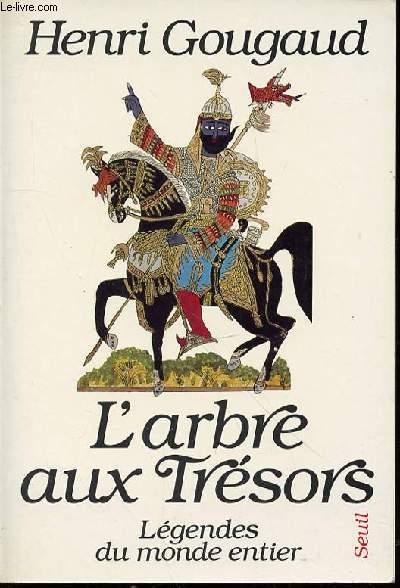 L'ARBRE AUX TRESORS - LEGENDES DU MONDE ENTIER.