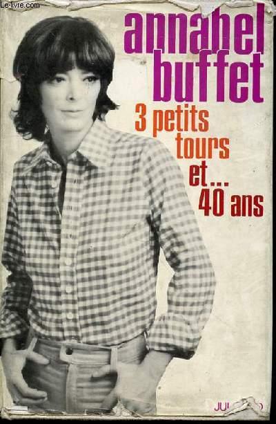 3 PETITS TOURS ET ... 40 ANS - PREFACE DE DANIELE HEYMANN.