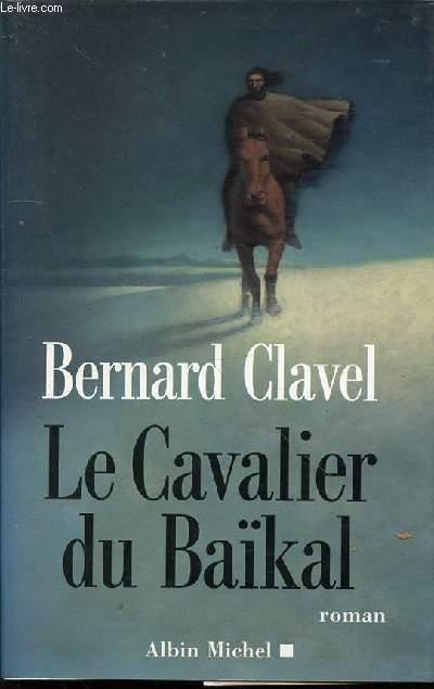 LE CAVALIER DU BAIKAL - ROMAN.