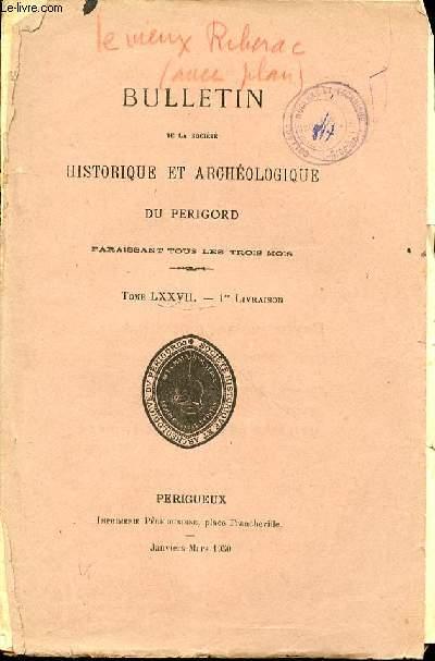 BULLETIN DE LA SOCIETEHISTORIQUE ET ARCHEOLOGIQUE DU PERIGORD PARAISSANT TOUS LES TROIS MOIS - TOME LXXVII - 1 ERE LIVRAISON.