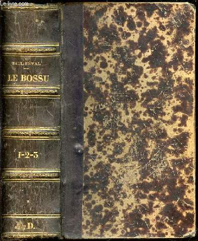 LE BOSSU OU LE PETIT PARISIEN - PREMIERE SERIE+ DEUXIEME SERIE+TROISIEME SERIE DANS LE MEME OUVRAGE / NOUVELLE EDITION.