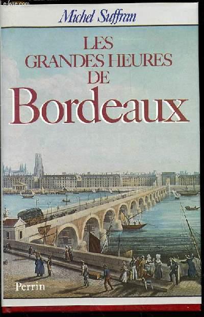 LES GRANDES HEURES DE BORDEAUX.