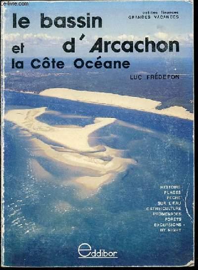 LE BASSIN D'ARCACHON ET LA COTE OCEANE - PETITES FINANCES, GRANDES VACANCES / ILLUSTRATIONS DE ANNE BOCCARD.