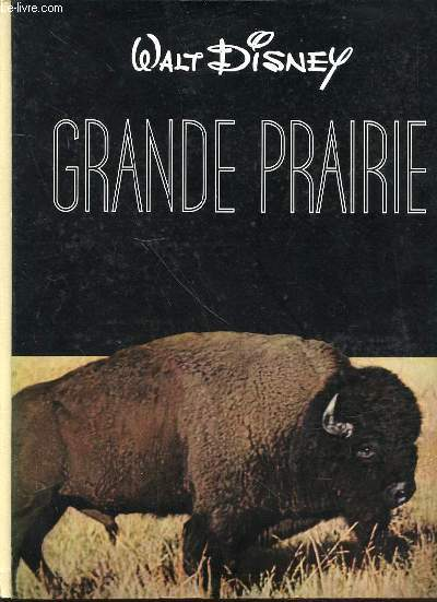 GRANDE PRAIRIE - TEXTE ORIGINAL DE LOUIS BROMFIELD / ADAPTATION FRANCAISE DE LOUIS OLLIVIER. COLLECTION