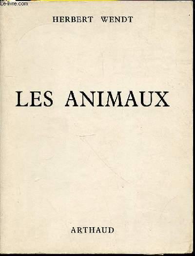 LES ANIMAUX - SOMMAIRE : MER, GENERATRICE DE VIE / DE LA VIE MARINE A LA VIE TERRESTRE / CONQUETE DE L'ATMOSPHERE / CONQUETE DES GRANDS ESPACES / DE L'INSTINCT A L'INTELLIGENCE / ETC.