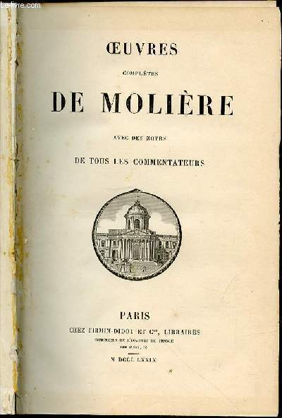 OEUVRES COMPLETES DE MOLIERE AVEC DES NOTES DE TOUS LES COMMENTATEURS.