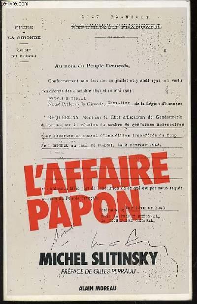 L'AFFAIRE PAPON - PREFACE DE GILLES PERRAULT.