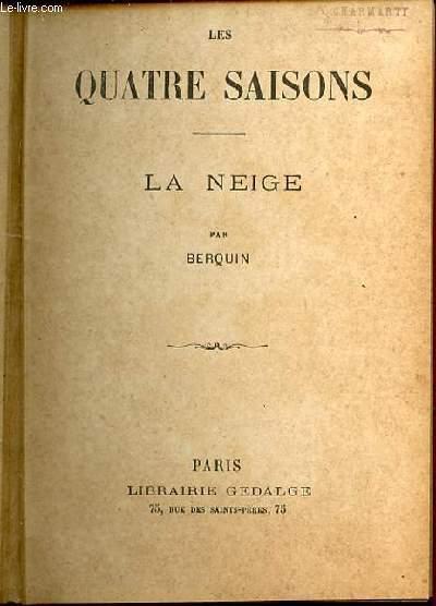 LES QUATRE SAISONS - LA NEIGE.
