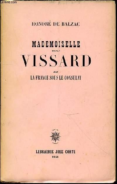 MADEMOISELLE DU VISSARD OU LA FRANCE SOUS LE CONSULAT.