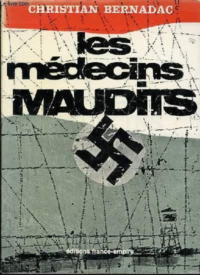 LES MEDECINS MAUDITS - LES EXPERIENCES MEDICALES HUMAINES DANS LES CAMPS DE CONCENTRAITON.