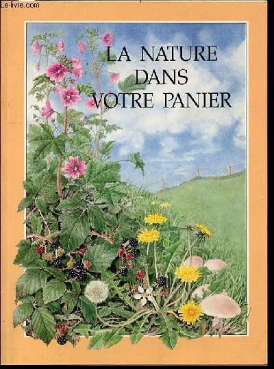 LA NATURE DANS VOTRE PANIER - LES PLANTES SAUVAGES COMESTIBLES.