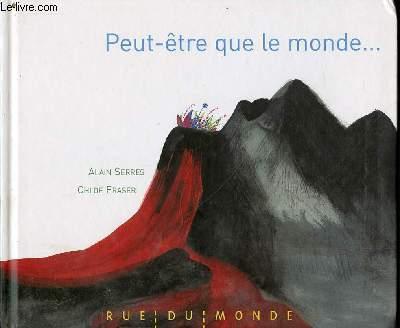 PEUT-ETRE QUE LE MONDE... - IMAGES DE CHLOE FRASER.