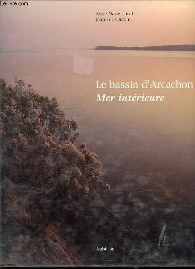 LE BASSIN D'ARCACHON : MER INTERIEURE - PHOTOGRAPHIES DE JEAN-LUC CHAPIN.